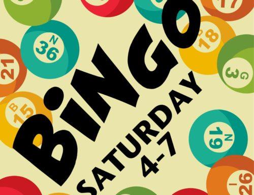 BINGO BINGO BINGO – This Saturday