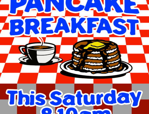 July Pancake Breakfast is Saturday, July 31st